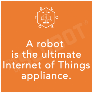 A Robot is the ultimate Internet of Things appliance