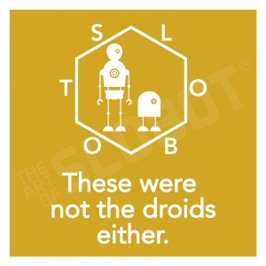 A little dig towards Star Wars and the force. These two Slobots are not the droids those Stormtroopers were looking for either