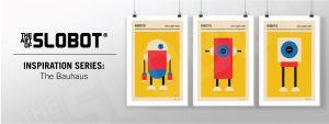 Mike Slobot - Inspiration Series Bauhaus Robots