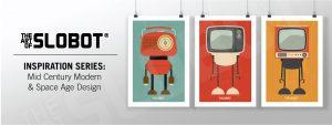 Mike Slobot - Inspiration Series Mid Century Modern and Space Agee Design