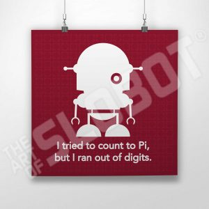 I Tried To Count To Pi But I Ran Out Of Digits is a Robot Art Print by Mike Slobot