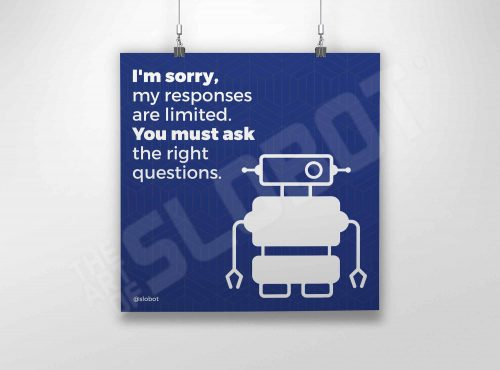 My Responses Are Limited is a Robot Art Print about IT Workers and Tech by Mike Slobot